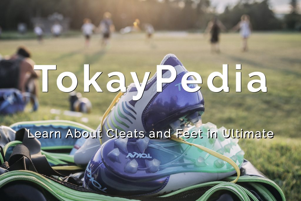 TokayPedia: Learn about Cleats and Feet in Ultimate
